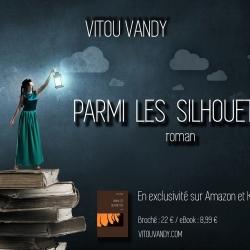 """""""Parmi les silhouettes"""", un roman de Vitou Vandy. Sortie française : 15 juin 2015."""
